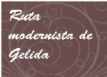 https://sites.google.com/a/aacgonline.net/castellgelida/ruta-modernista-de-gelida